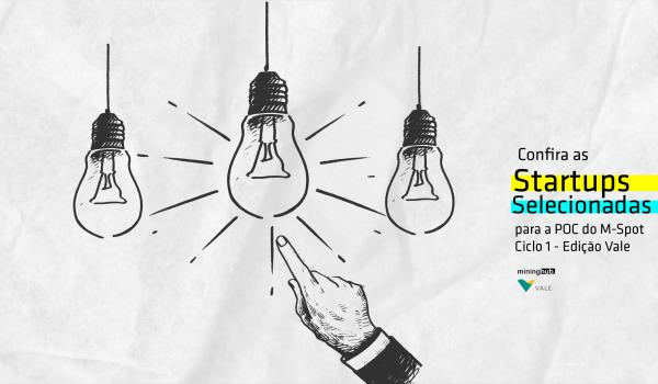 Conheça agora as Startups aprovadas para a fase da Prova de Conceito do M-Spot Ciclo 1 – Edição:Vale do Mining Hub.
